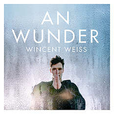 Wincent Weiss, An Wunder
