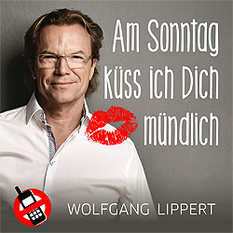 Wolfgang Lippert, Am Sonntag küss ich dich mündlich