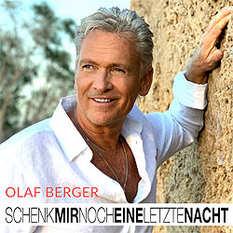 Olaf Berger, Schenk mir noch eine letzte Nacht