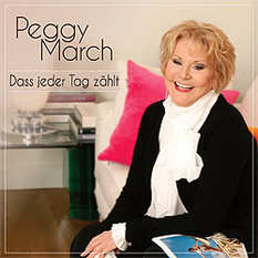 Peggy March, Dass jeder Tag zählt
