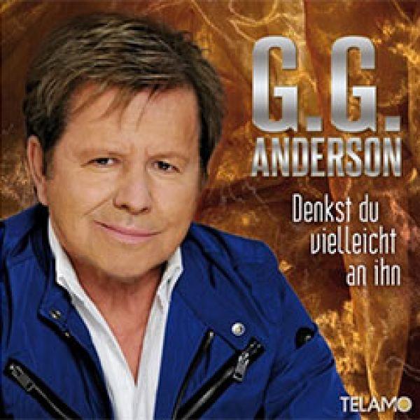 G.G. Anderson - Denkst du vielleicht an ihn