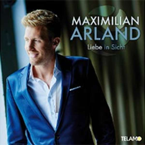 Maximilian Arland - Liebe in Sicht