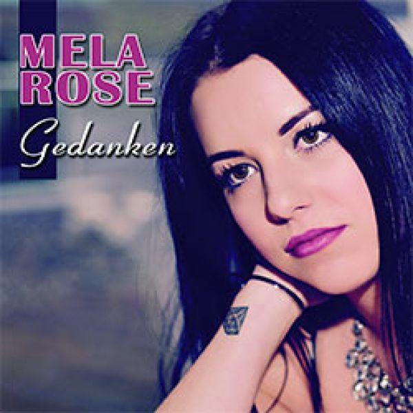 Mela Rose - Gedanken