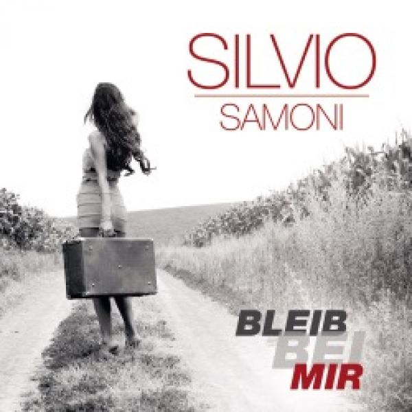 Silvio Samoni - Bleib bei mir