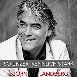 Björn Landberg, So unzertrennlich stark