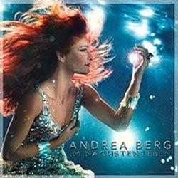 Andrea Berg, Im nächsten Leben