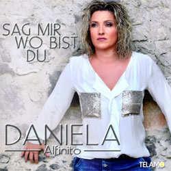 Daniela Alfinito, Sag mir wo bist du