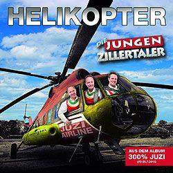 die jungen Zillertaler, Helikopter