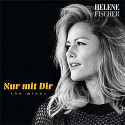 Helene Fischer, Nur mit Dir