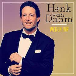 Henk-van-Daam, Wegen Ihr
