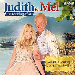 Judith und Mel, Ein Leben lang lieben