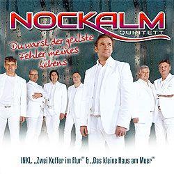 Nockalm Quintett, Du warst der geilste Fehler meines Lebens