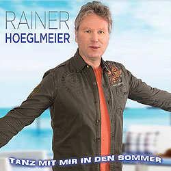 Rainer Hoeglmeier, Tanz mit mir in den Sommer
