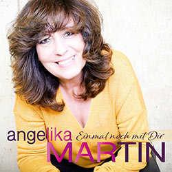 Angelika Martin, Einmal noch mir dir