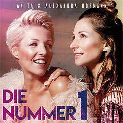 Anita & Alexandra Hofmann, Die Nummer 1