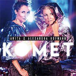 Anita & Alexandra Hofmann, Komet