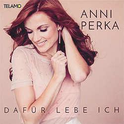 Anni Perka, Dafür lebe ich