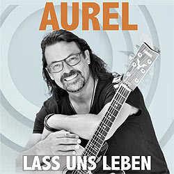 Aurel, Lass uns leben