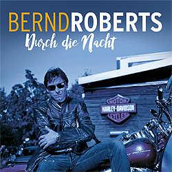 Bernd Roberts, Durch die Nacht