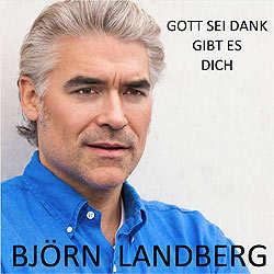 Björn Landberg, Gott sei Dank gibt es dich