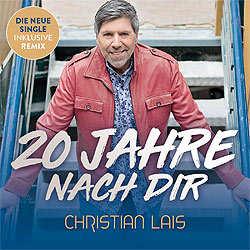 Christian Lais, 20 Jahre nach dir