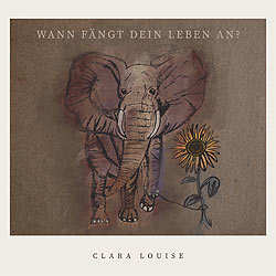 Clara Louise, Wann fängt dein leben an