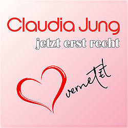 Claudia Jung, Jetzt erst recht - herzvernetzt
