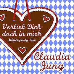 Claudia Jung, Verlieb dich doch in mich