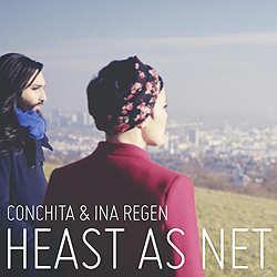 Conchita und Ina Regen, Heast as net