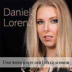Daniela Lorenz - Und wenn ich in der Hölle schmor