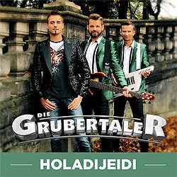 Die Grubertaler, Holadijeidi