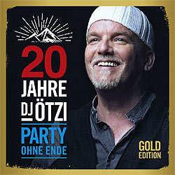 DJ Ötzi, 20 Jahre DJ Ötzi - Party ohne Ende Gold-Edition