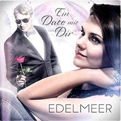 Edelmeer - Ein Date mit dir