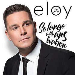Eloy de Jong, Solange wir uns haben