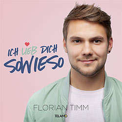 Florian Timm, Ich lieb dich sowieso