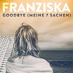 Franziska, Goodbye