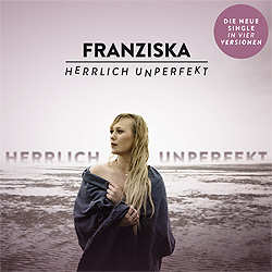 Franziska, Herrlich unperfekt