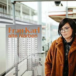 Frau Karl, Alte Narben
