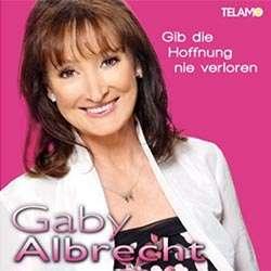 Gaby Albrecht - Gib die Hoffnung nie verloren