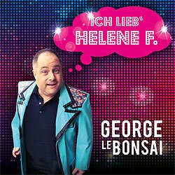 George le Bonsai, Ich lieb' Helene F.