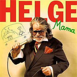 Helege Schneider, Mama