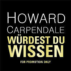 Howard Carpendale, Würdest du wissen
