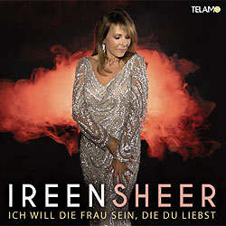 Ireen Sheer, Ich will die Frau sein die du liebst