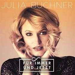 Julia Buchner  - Für immer und jetzt