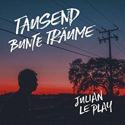 Julian le Play - Tausend bunte Träume