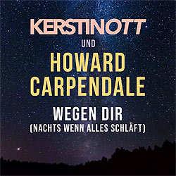 Kerstin Ott, Howard Carpendale, Wegen dir Nachts wenn alles schläft