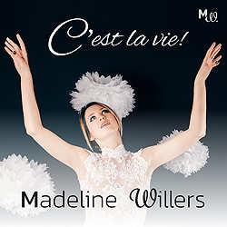 Madeline Willers, Cest la vie