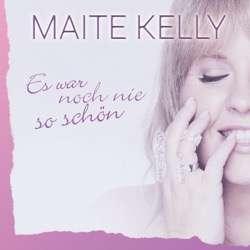 Maite Kelly - Es war noch nie so schön