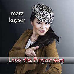 Mara Kayser, Lass die Finger weg