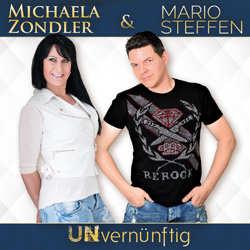 Michaela Zondler, Mario Steffen, Unvernünftig